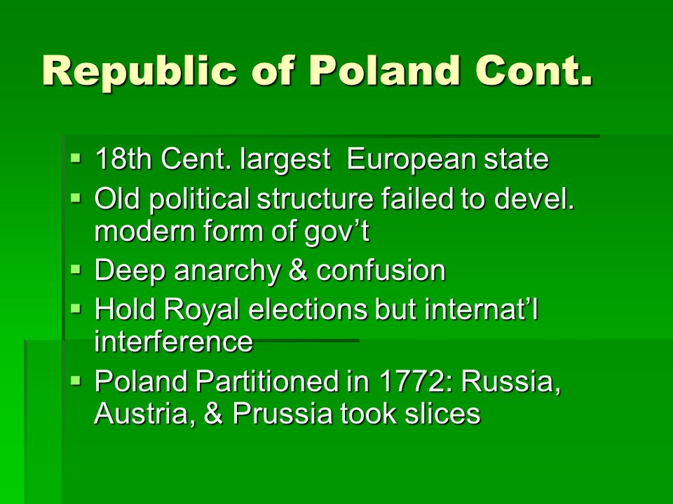 Republic of Poland Cont. 18th Cent. largest European state 18th Cent.