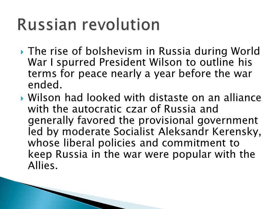 The rise of bolshevism in Russia during World War I spurred President Wilson to outline his terms for peace nearly a year before the war ended.
