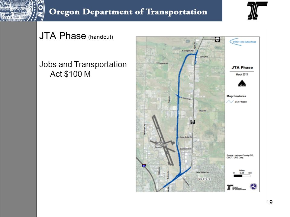 19 JTA Phase (handout) Jobs and Transportation Act $100 M
