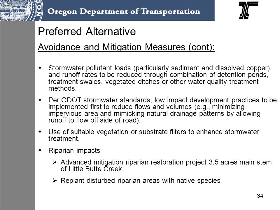 34 Avoidance and Mitigation Measures (cont): Stormwater pollutant loads (particularly sediment and dissolved copper) and runoff rates to be reduced through combination of detention ponds, treatment swales, vegetated ditches or other water quality treatment methods.