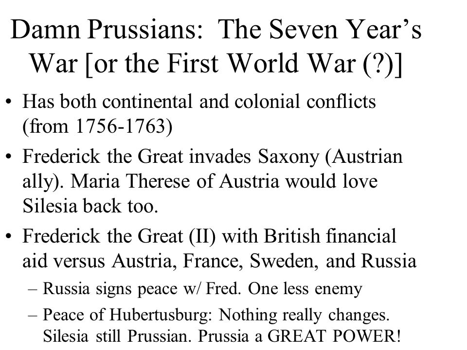 The Diplomatic Revolution (1756) Uneasy peace Simultaneous shift in alliances: Prussian now an ally of Great Britain. Defensive position Before Gr. Br