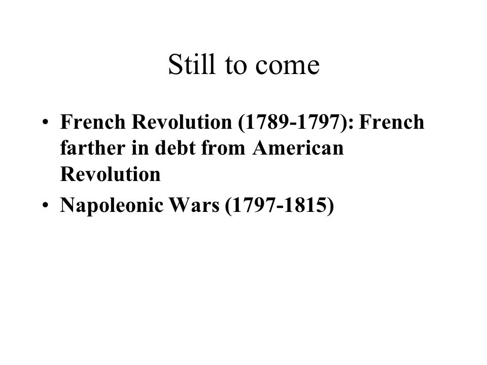 American Revolution American Revolution (1775-1783) French and Dutch back colonists to lessen British power British in heavy debt from previous wars