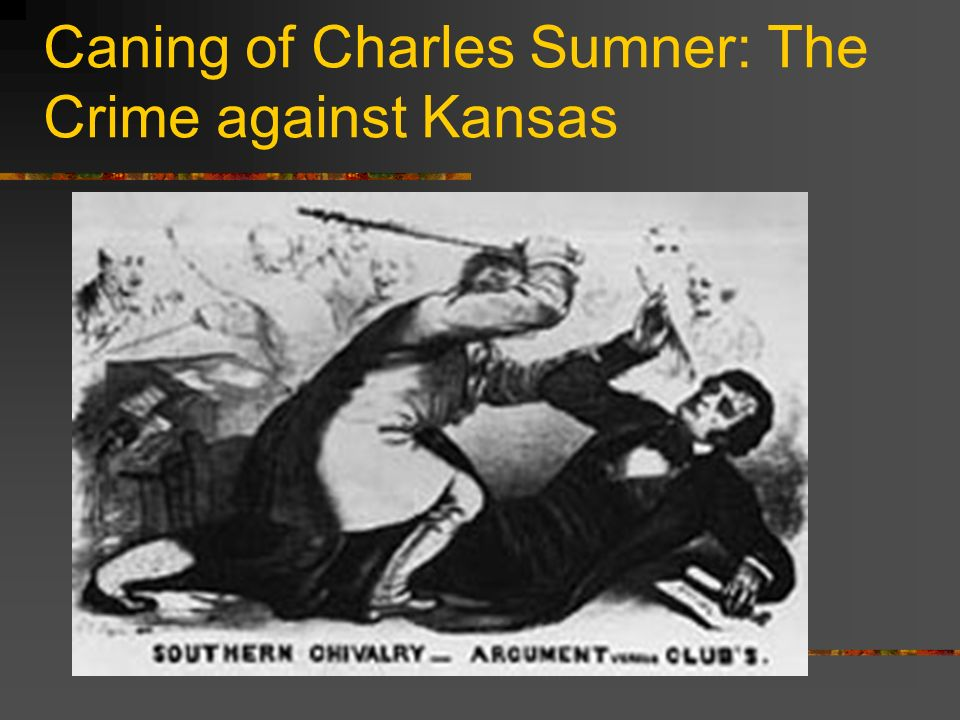 Caning of Charles Sumner: The Crime against Kansas