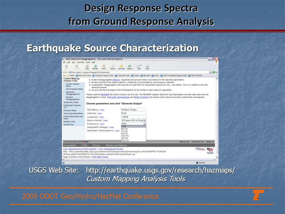 2009 ODOT Geo/Hydro/HazMat Conference Earthquake Source Characterization Design Response Spectra from Ground Response Analysis USGS Web Site:http://ea