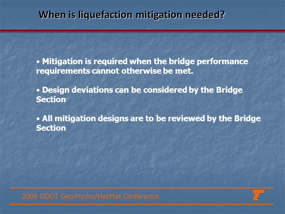 2009 ODOT Geo/Hydro/HazMat Conference Mitigation is required when the bridge performance requirements cannot otherwise be met. Design deviations can b