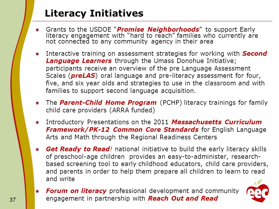Literacy Initiatives Grants to the USDOE Promise Neighborhoods to support Early literacy engagement with hard to reach families who currently are not
