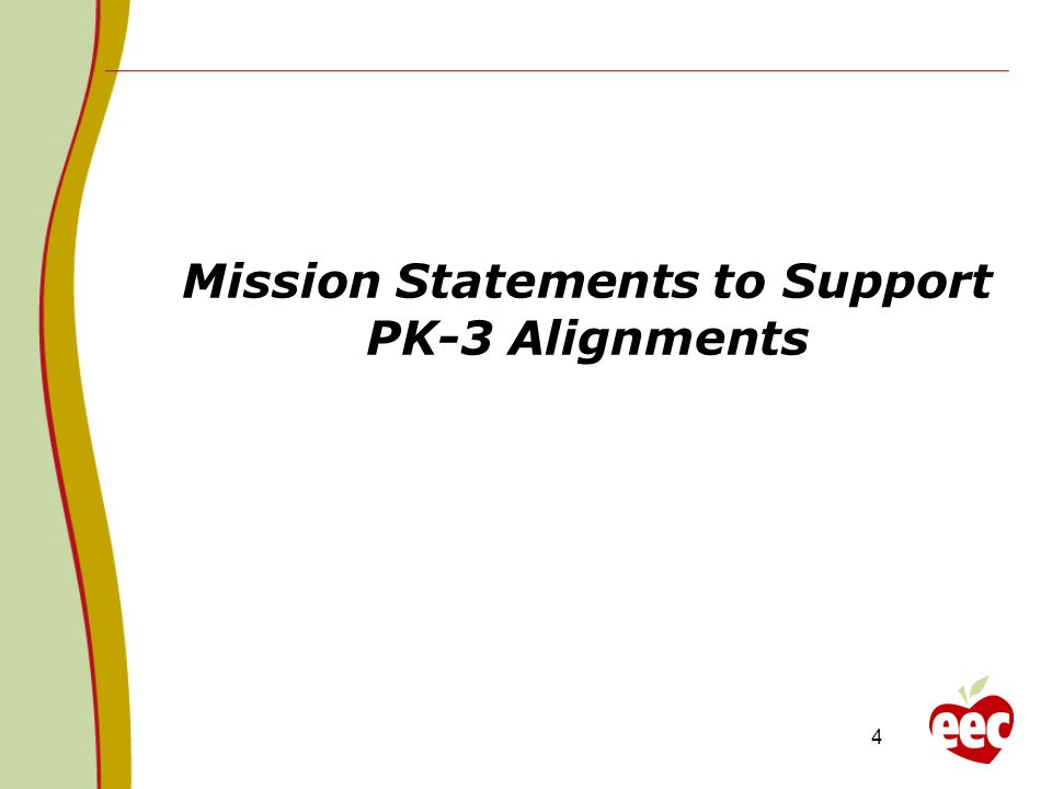 4 Mission Statements to Support PK-3 Alignments
