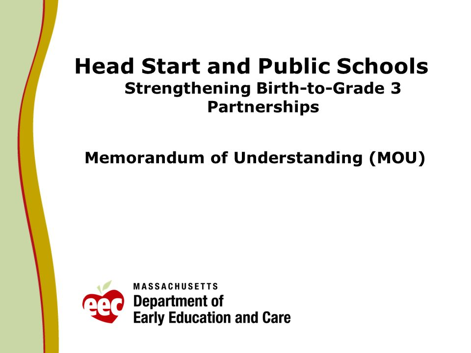 Head Start and Public Schools Strengthening Birth-to-Grade 3 Partnerships Memorandum of Understanding (MOU)