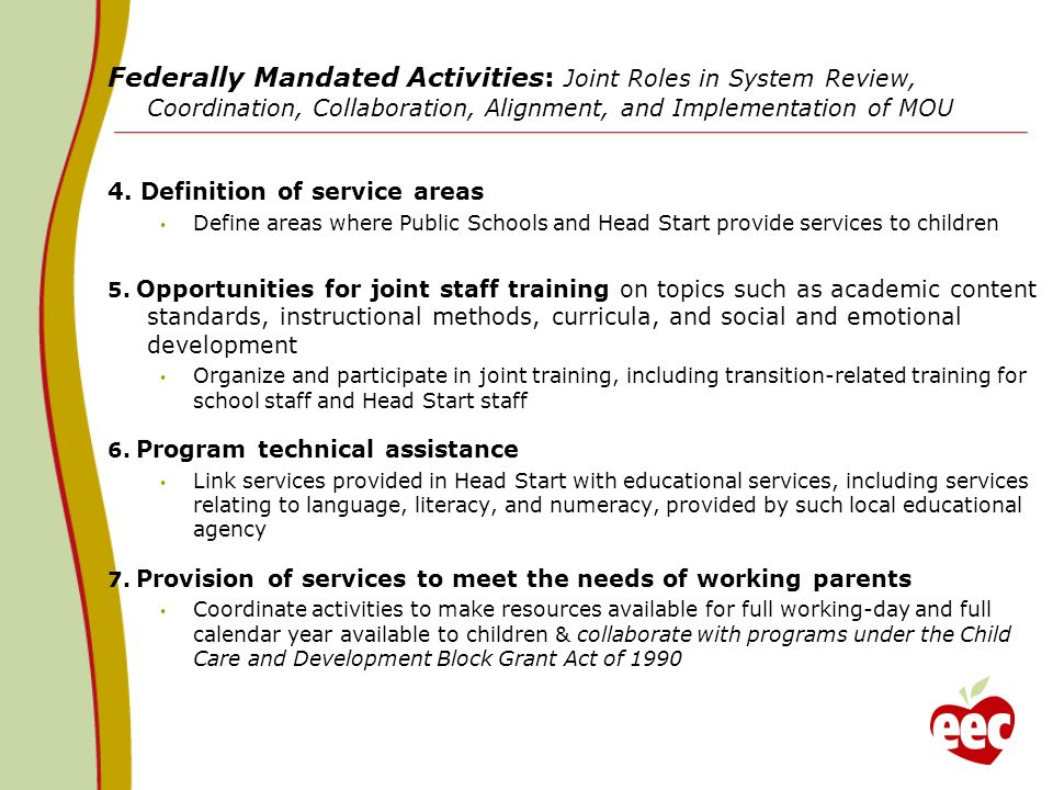 Federally Mandated Activities: Joint Roles in System Review, Coordination, Collaboration, Alignment, and Implementation of MOU 4. Definition of servic