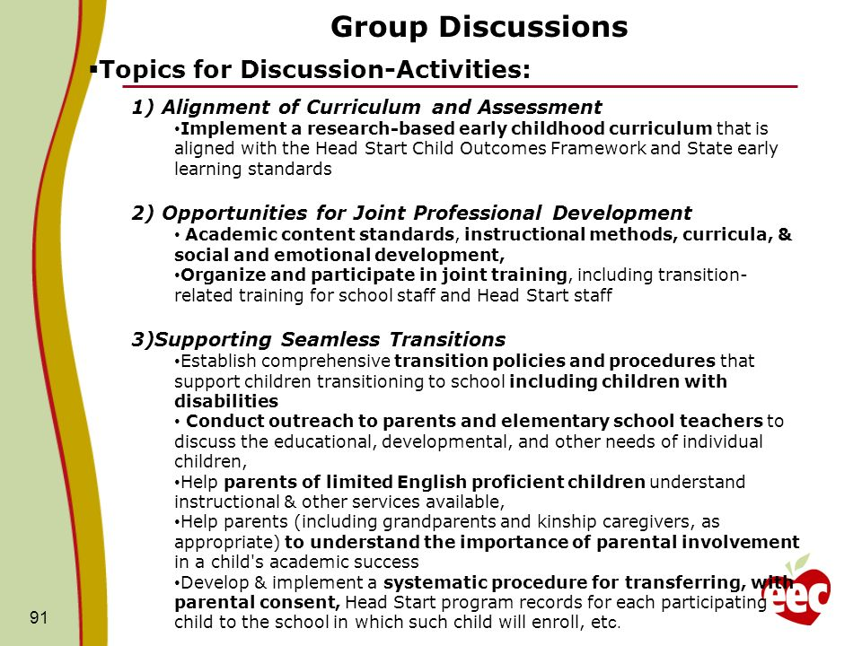 Group Discussions 91 Topics for Discussion-Activities: 1) Alignment of Curriculum and Assessment Implement a research-based early childhood curriculum