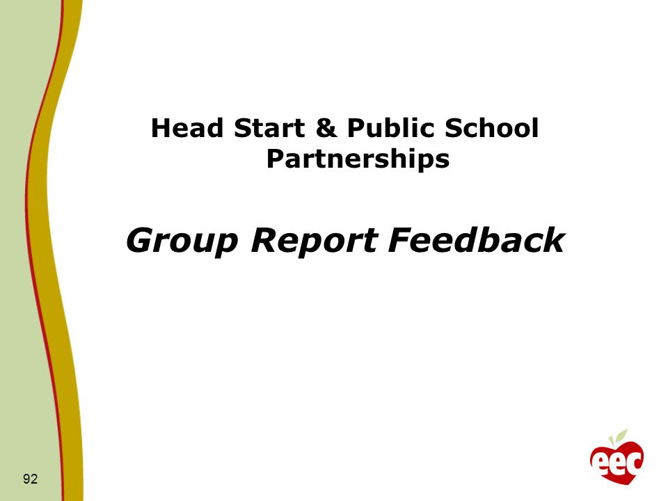 Head Start & Public School Partnerships Group Report Feedback 92