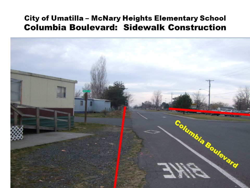 City of Umatilla – McNary Heights Elementary School Columbia Boulevard: Sidewalk Construction Columbia Boulevard