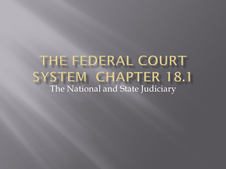 The National and State Judiciary