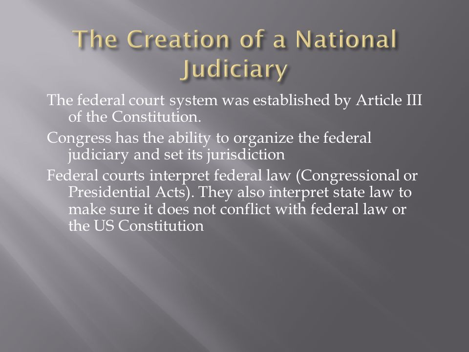 The federal court system was established by Article III of the Constitution.