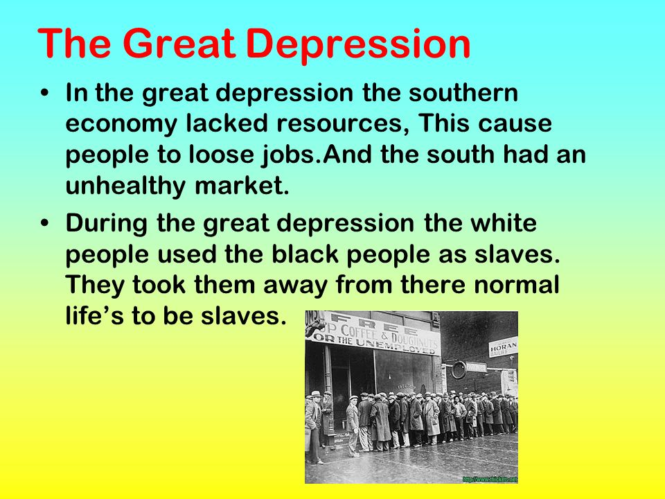The Great Depression In the great depression the southern economy lacked resources, This cause people to loose jobs.And the south had an unhealthy mar