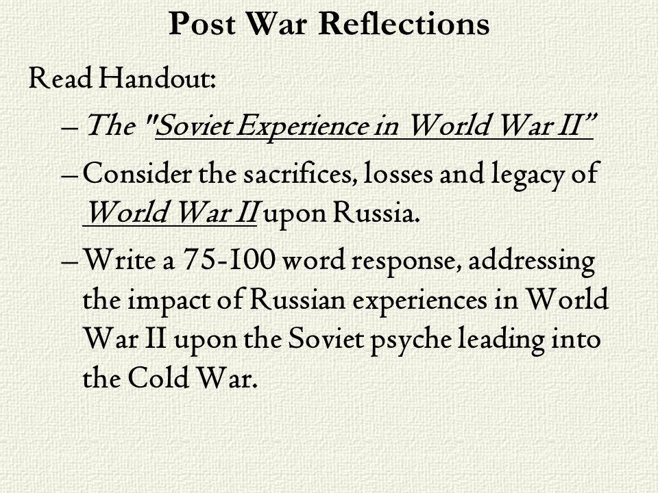 Post War Reflections Read Handout: –The
