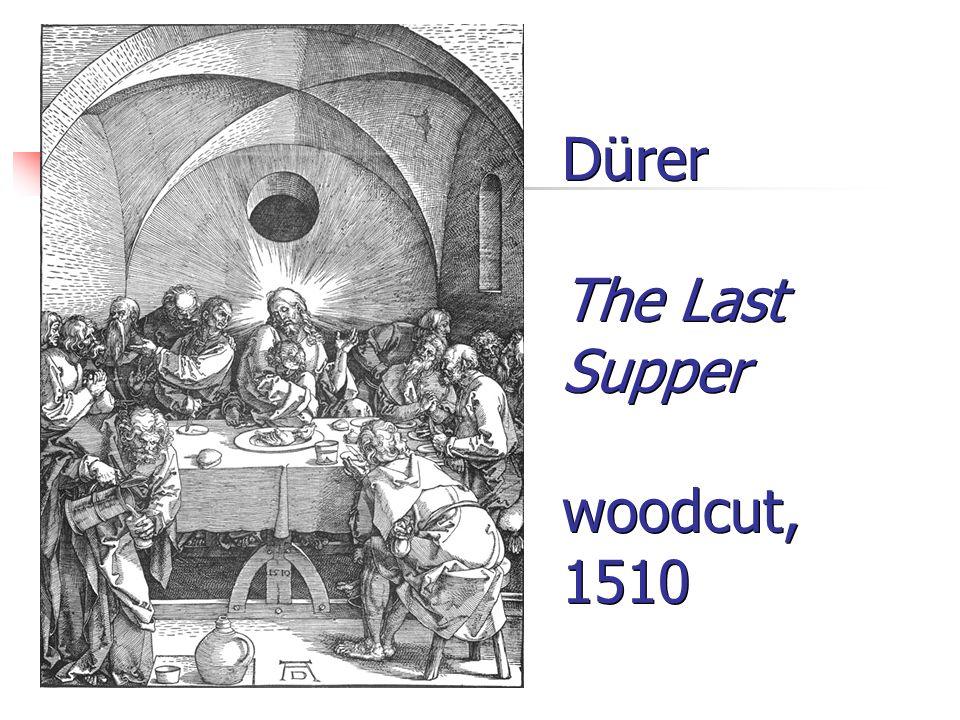 Dürer The Last Supper woodcut, 1510