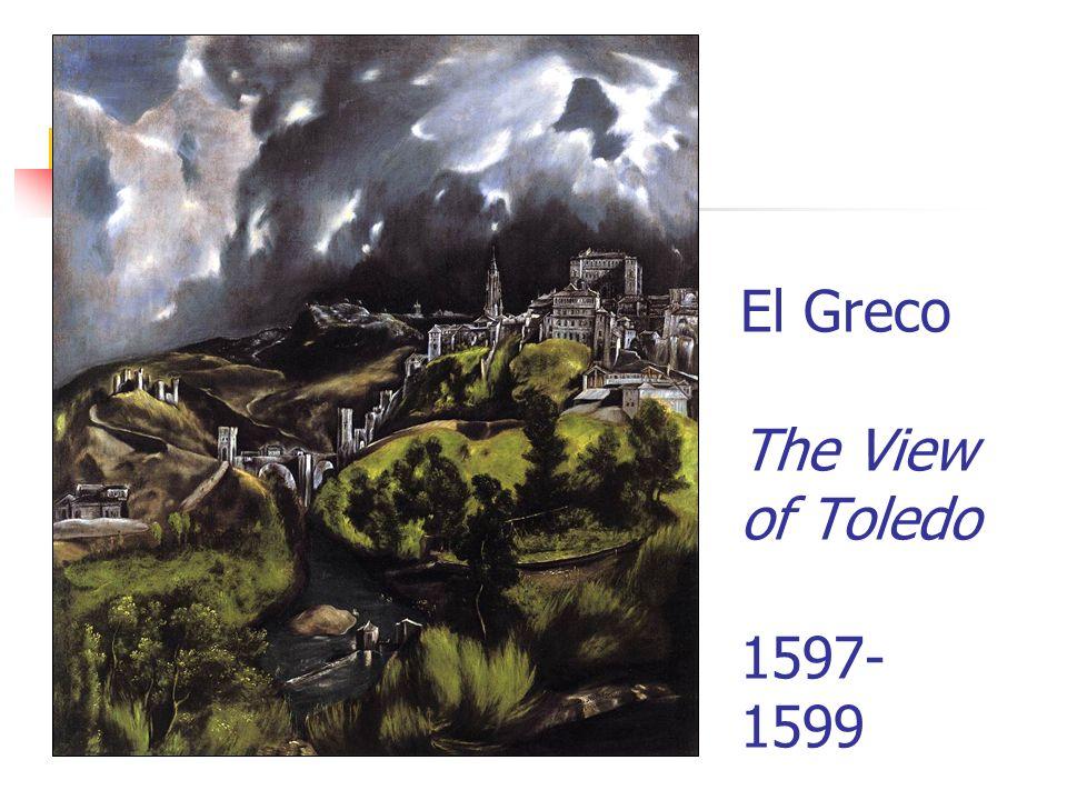 El Greco The View of Toledo 1597- 1599