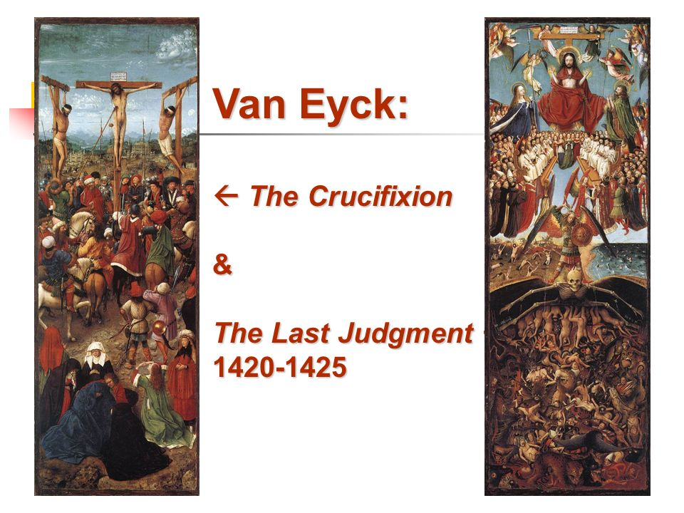 Van Eyck: The Crucifixion & The Last Judgment 1420-1425