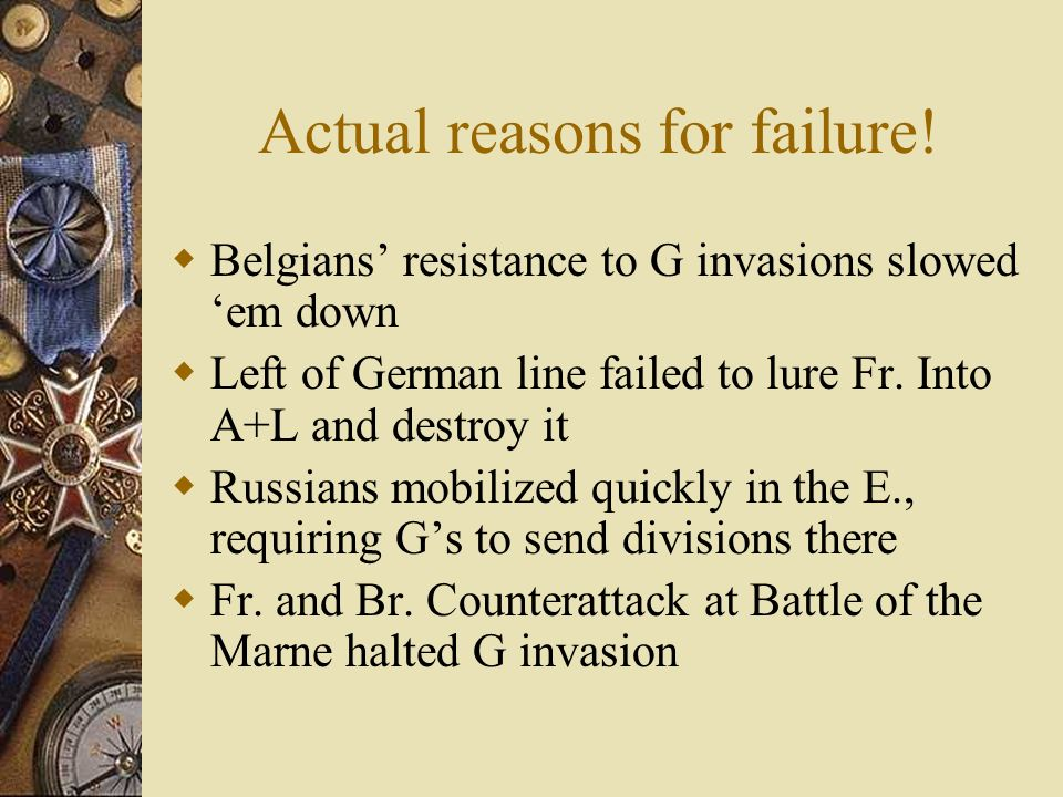 The Top 5 German Excuses for Schlieffen Plan Failure: 5. Hired a failed Austrian artist with a funny moustache to draw the maps. 4. Those Belgians did