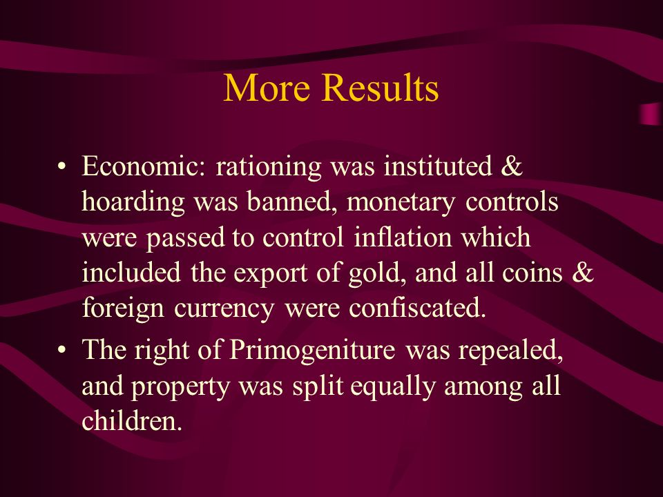 More Results Economic: rationing was instituted & hoarding was banned, monetary controls were passed to control inflation which included the export of