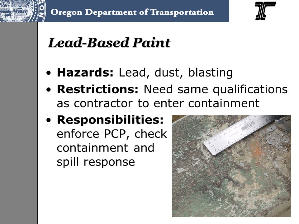 Hazards: Lead, dust, blasting Restrictions: Need same qualifications as contractor to enter containment Responsibilities: enforce PCP, check containme