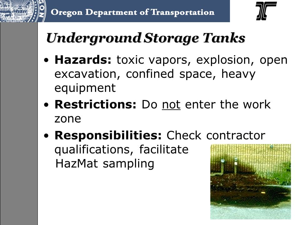 Hazards: toxic vapors, explosion, open excavation, confined space, heavy equipment Restrictions: Do not enter the work zone Responsibilities: Check contractor qualifications, facilitate HazMat sampling