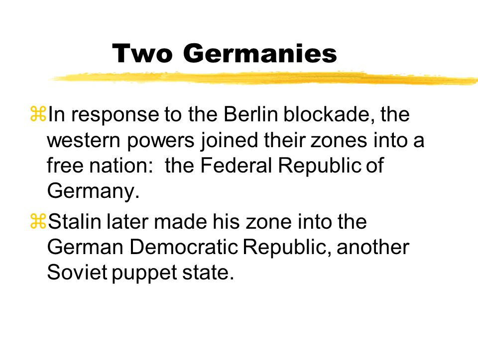 The Berlin Blockade zStalin responded to western actions by blockading the city of West Berlin. zThe allies responded to the blockade with a massive a
