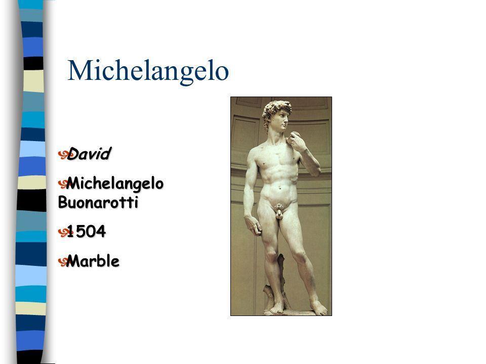 Michelangelo David Michelangelo Buonarotti 1504 Marble