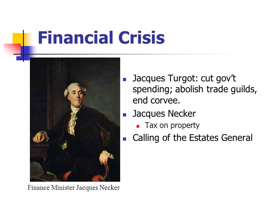 Jacques Turgot: cut govt spending; abolish trade guilds, end corvee.