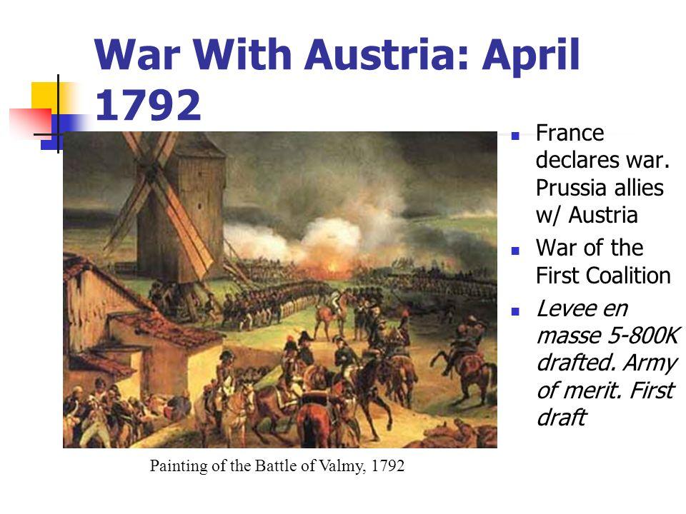 War With Austria: April 1792 France declares war.