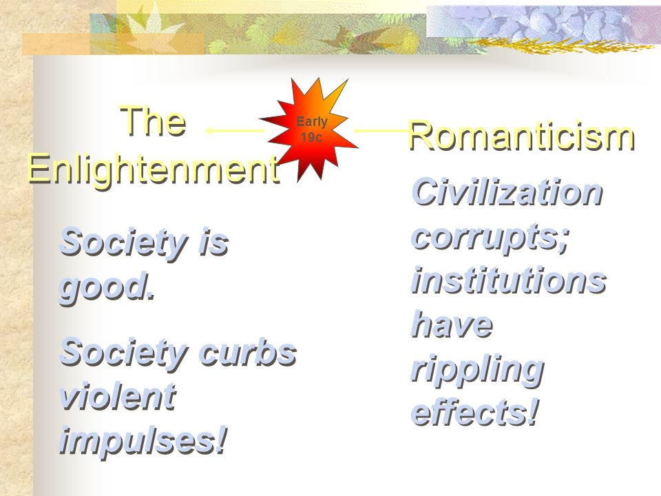 The Enlightenment Society is good.Society curbs violent impulses.