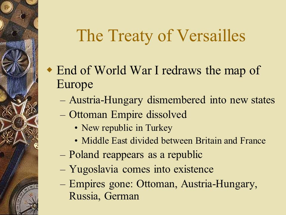 The Treaty of Versailles Britain (George) and France (Clemenceau) dont buy Wilsons Fourteen Points – They want revenge on Germany Britain and France m
