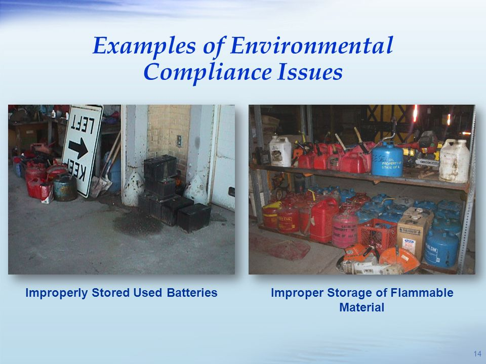 Improperly Stored Used BatteriesImproper Storage of Flammable Material Examples of Environmental Compliance Issues 14