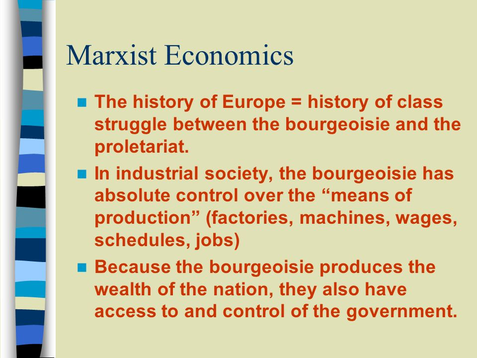 Karl Marx (1818 – 1883) Viewed society based upon two dominant classes after the Industrial Revolution of Europe: –The Bourgeoisie (middle class) –The