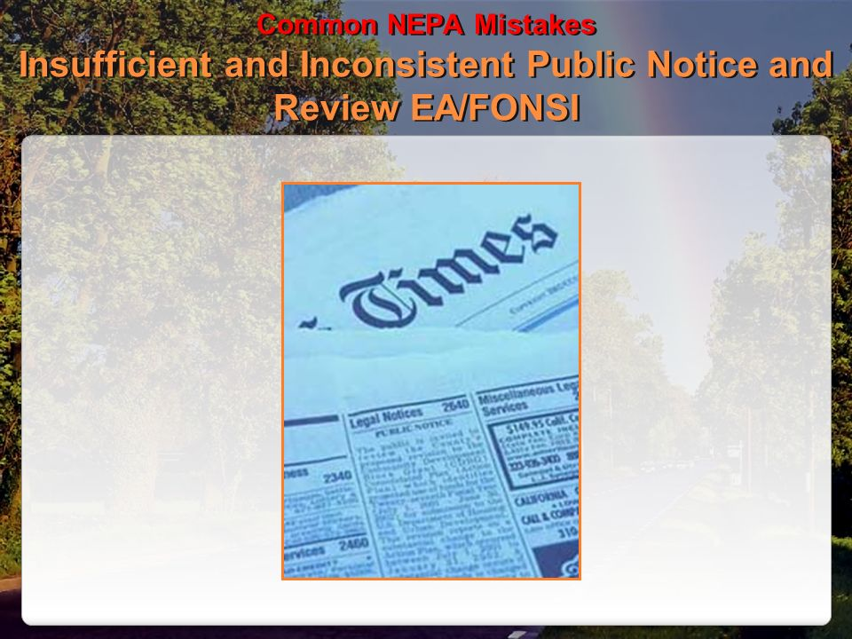 Common NEPA Mistakes Insufficient and Inconsistent Public Notice and Review EA/FONSI