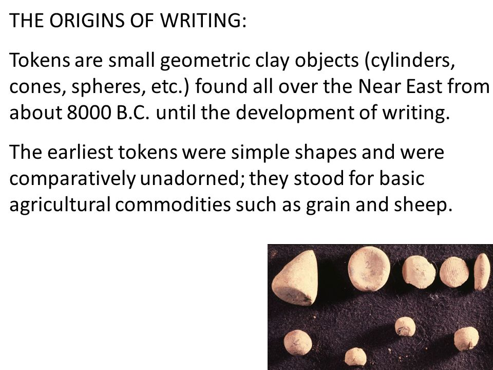 THE ORIGINS OF WRITING: A specific shape of token always represented a specific quantity of a particular item.