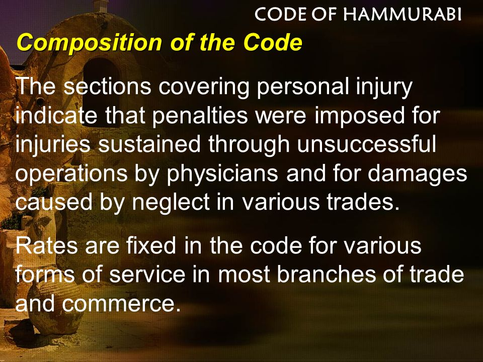 A Humane Civil Law The Code of Hammurabi contains no laws having to do with religion.