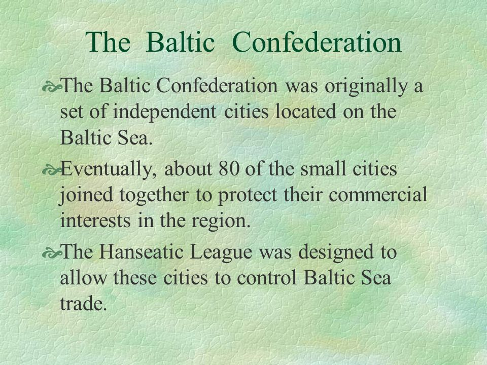 The Baltic Confederation The Baltic Confederation was originally a set of independent cities located on the Baltic Sea. Eventually, about 80 of the sm