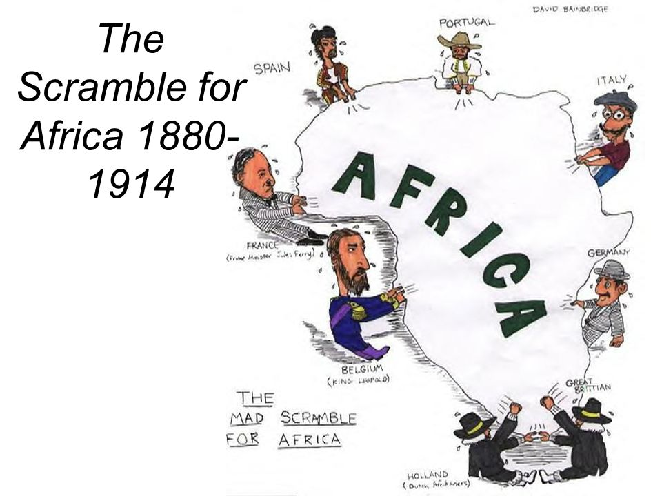 The Scramble for Africa 1880- 1914