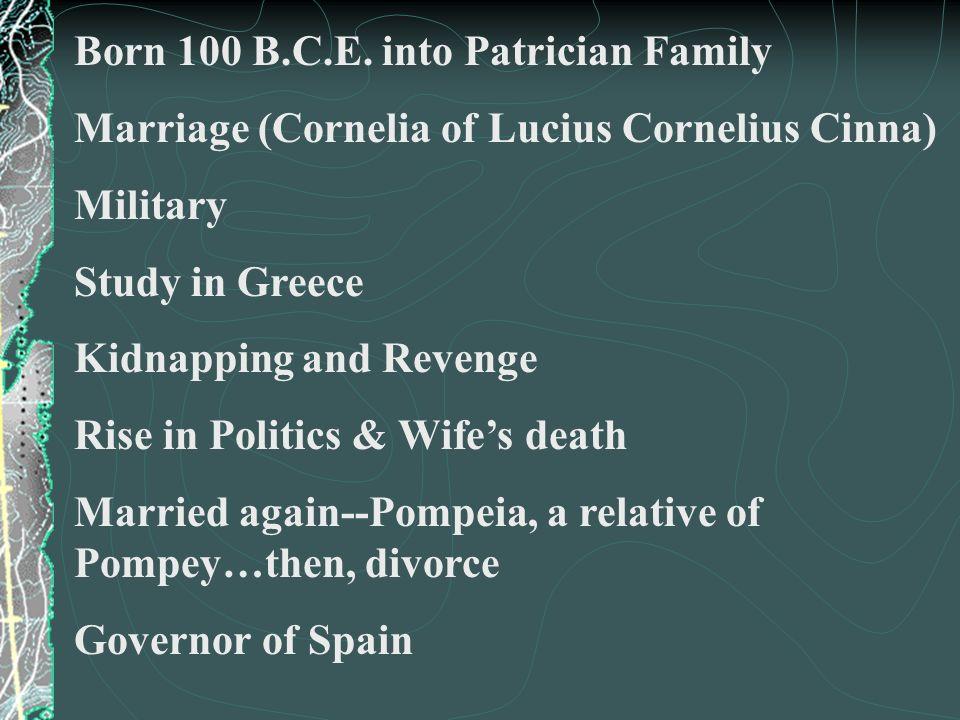 Joins Crassus and Pompey Triumvirate Governor of Gaul calls to step down Deaths Crassus Julia Schizm Civil War Pompey flees then murdered Conquests in Egypt