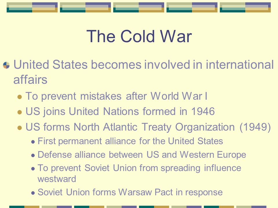 The Cold War The Truman Doctrine (1947) Greece and Turkey (individually) fight guerrilla war against indigenous communists Britain no longer able to p