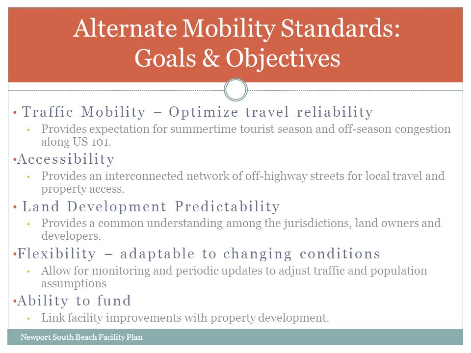 Traffic Mobility – Optimize travel reliability Provides expectation for summertime tourist season and off-season congestion along US 101.