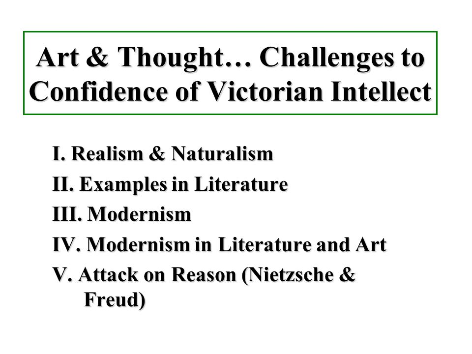 Art & Thought… Challenges to Confidence of Victorian Intellect I.