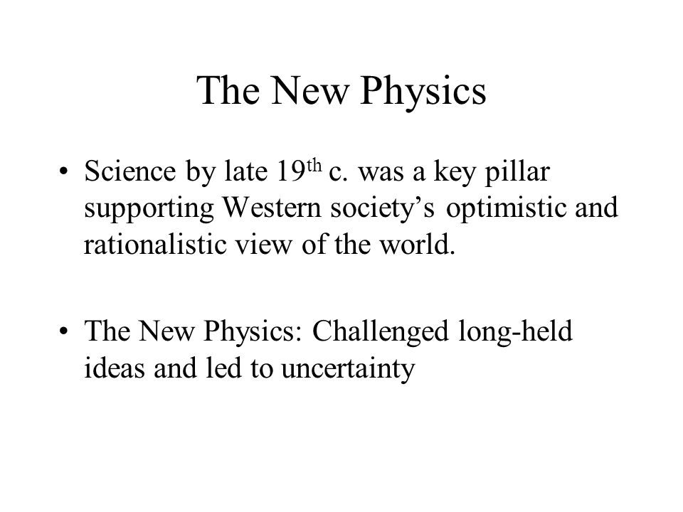 The New Physics Science by late 19 th c.