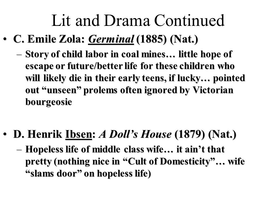 Lit and Drama Continued C. Emile Zola: Germinal (1885) (Nat.)C.
