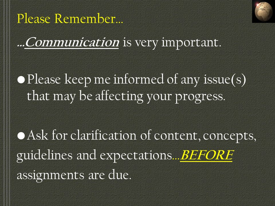 Please Remember… …Communication is very important.