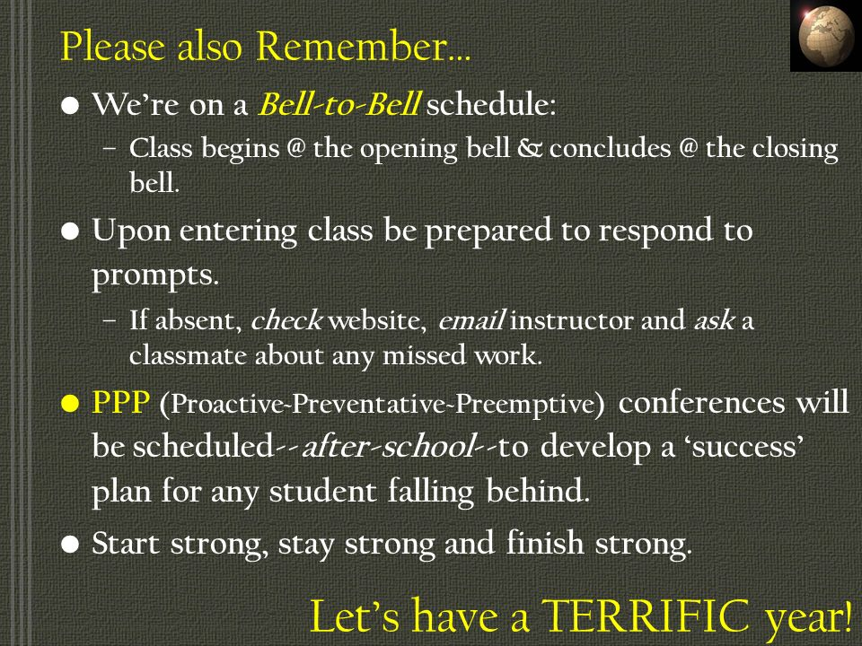 Please also Remember… Were on a Bell-to-Bell schedule: – Class begins @ the opening bell & concludes @ the closing bell.
