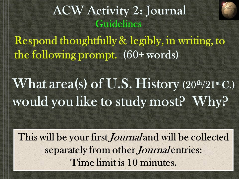 ACW Activity 2: Journal Guidelines Respond thoughtfully & legibly, in writing, to the following prompt.