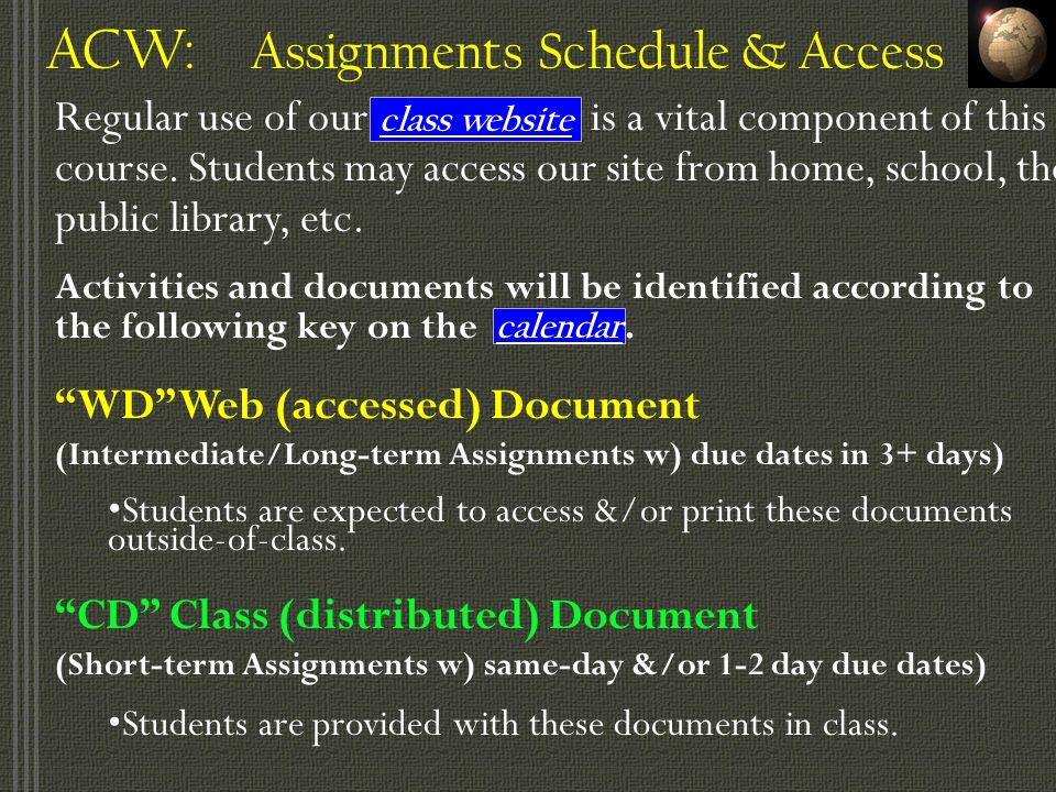 ACW: Assignments Schedule & Access Regular use of our is a vital component of this course.